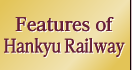 Features of the Hankyu Railway